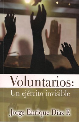 Voluntarios un Ejército Invisible (Rústica) [Libros]