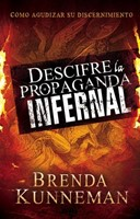 DESCIFRE LA PROPAGANDA INFERNAL