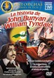 La Historia de John Bunyan & William Tyndale [DVD]